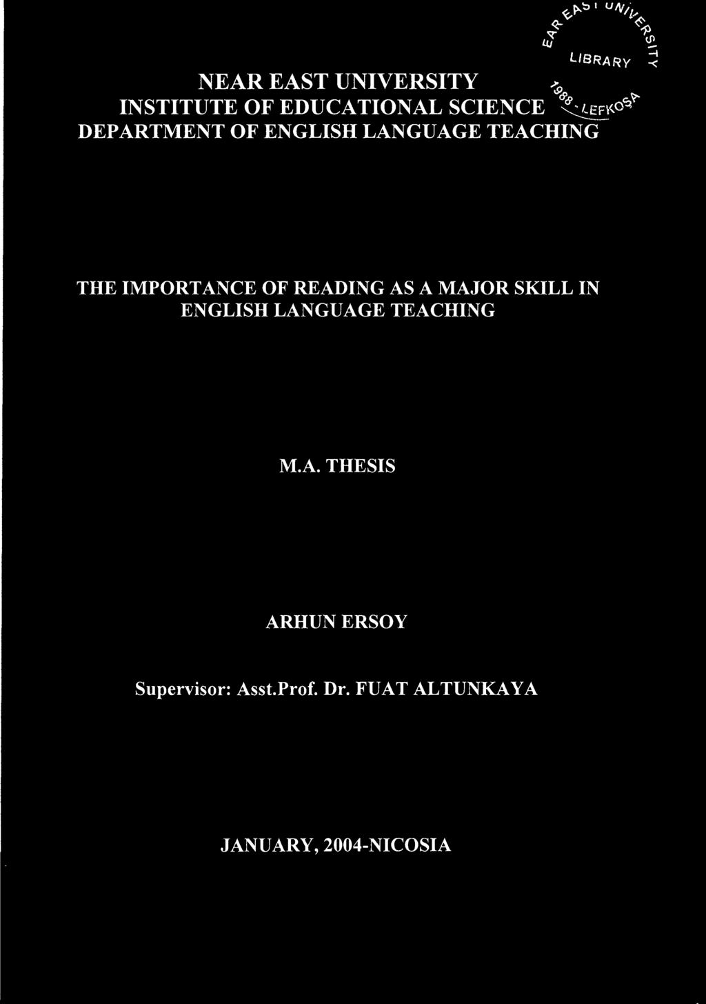 AS A MAJOR SKILL IN ENGLISH LANGUAGE TEACHING M.A. THESIS ARHUNERSOY Supervisor: Asst.