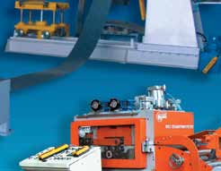 -Servo controlled roll feeders -Recoilers -Roll straightener-feeders -Cut-to-length lines -Roll forming machines -Continuous and fl exible production lines -Slitting and blanking lines -Coil