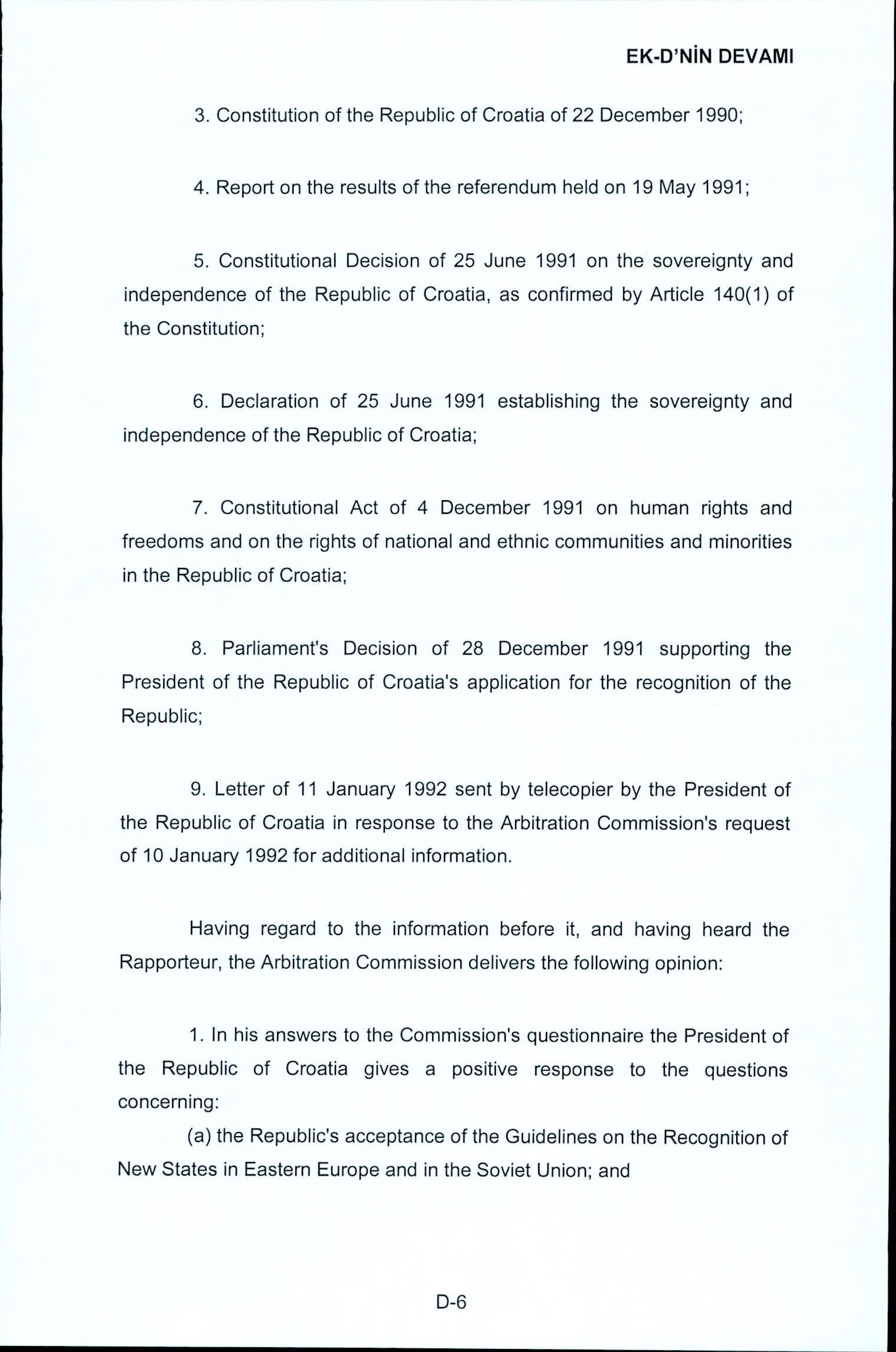 EK-D'NIN DEVAIVII 3. Constitution of the Republic of Croatia of 22 December 1990; 4. Report on the results of the referendum held on 19 May 1991; 5.