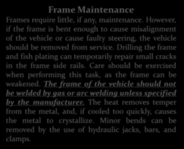 Frame Maintenance Frames require little, if any, maintenance.
