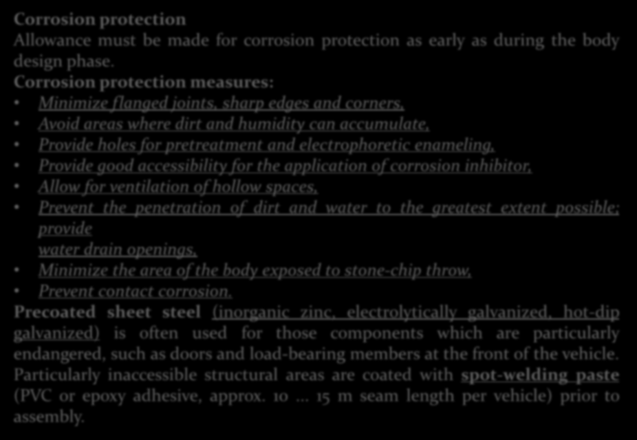 Body Surface Corrosion protection Allowance must be made for corrosion protection as early as during the body design phase.