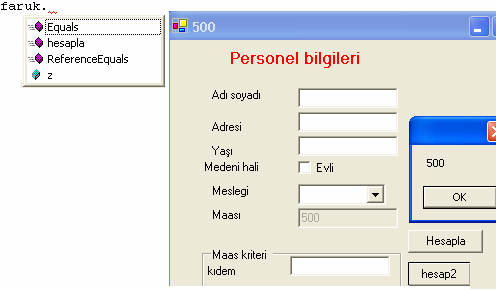 hesap2 butona( button2_click) tıklayınca formun title da textbox3.text te ve messagebox ta 500 yazar.