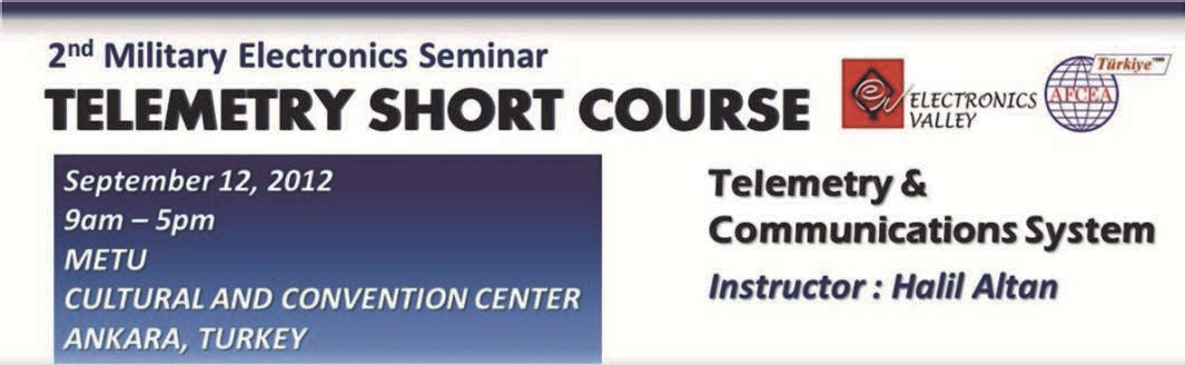 HALL C 09:00-17:00 TELEMETRY & COMMUNICATIONS SYSTEM ENGINEERING Instructor: Mr.