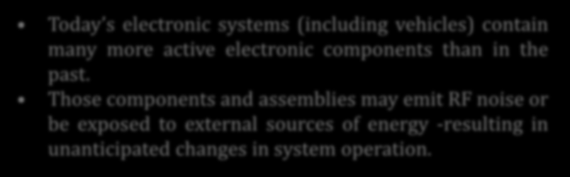 and can result in EMC issues from LF to SHF! Why is EMC Important to the Automotive Industry?
