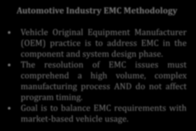 Automotive Industry EMC Methodology Vehicle Original Equipment Manufacturer (OEM) practice is to address EMC in the component and system design phase.