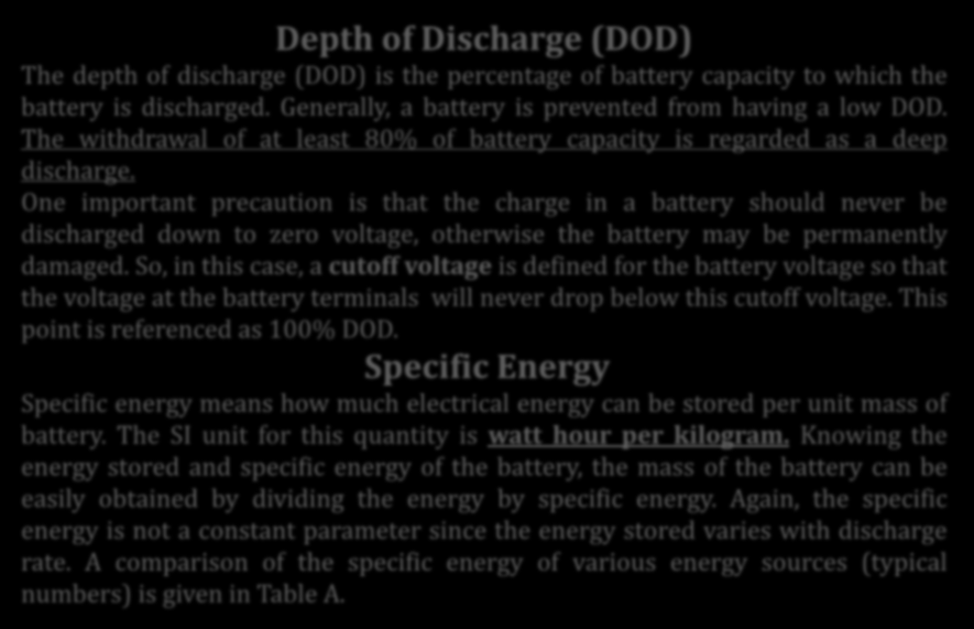 Temel Kavramlar Depth of Discharge (DOD) The depth of discharge (DOD) is the percentage of battery capacity to which the battery is discharged. Generally, a battery is prevented from having a low DOD.