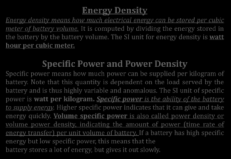 Temel Kavramlar Energy Density Energy density means how much electrical energy can be stored per cubic meter of battery volume.