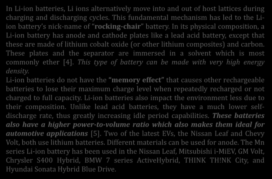 Lithium-Ion Battery In Li-ion batteries, Li ions alternatively move into and out of host lattices during charging and discharging cycles.