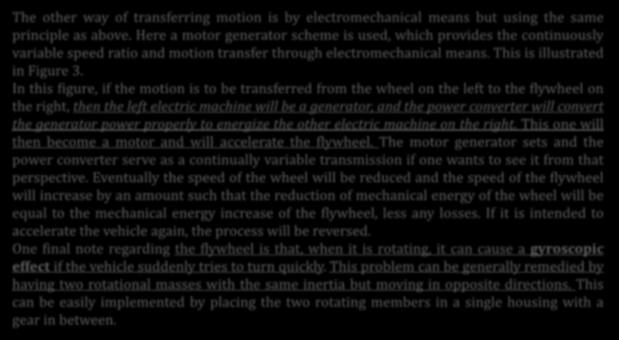 Enerji Sistemleri: Volanlar The other way of transferring motion is by electromechanical means but using the same principle as above.