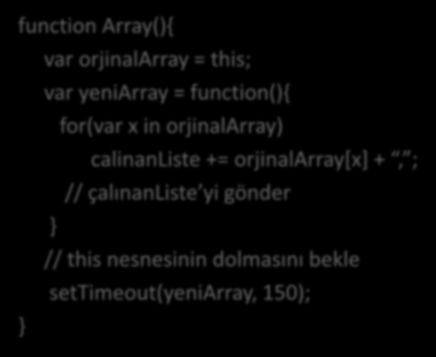 JSON Hijacking - Kod function Array(){ var orjinalarray = this; var yeniarray = function(){ for(var x in orjinalarray)