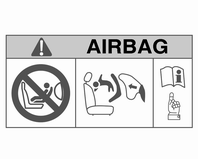 44 Koltuklar, Güvenlik Sistemleri EN: NEVER use a rearward-facing child restraint on a seat protected by an ACTIVE AIRBAG in front of it; DEATH or SERIOUS INJURY to the CHILD can occur.