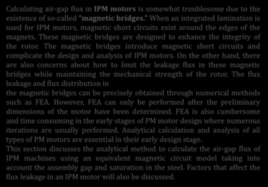 OKUMA PARÇASI: Magnetic Circuit Analysis of IPM Motors Calculating air-gap flux in IPM motors is somewhat troublesome due to the existence of so-called magnetic bridges.