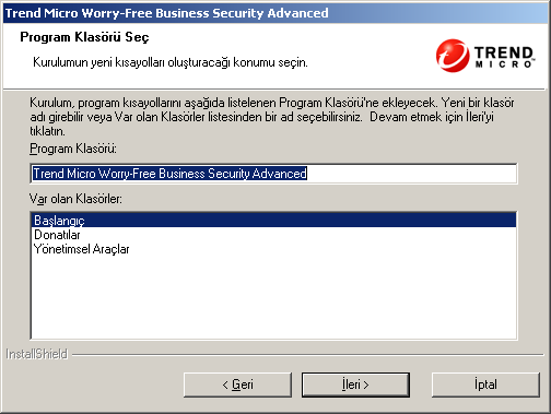 Trend Micro Worry-Free Business Security 6.0 Yükleme Kılavuzu ŞEKIL 3-8. Program Klasörü Seç ekranı Not: Normal yükleme yöntemini seçerseniz bu ekran görünmeyecektir. 5.