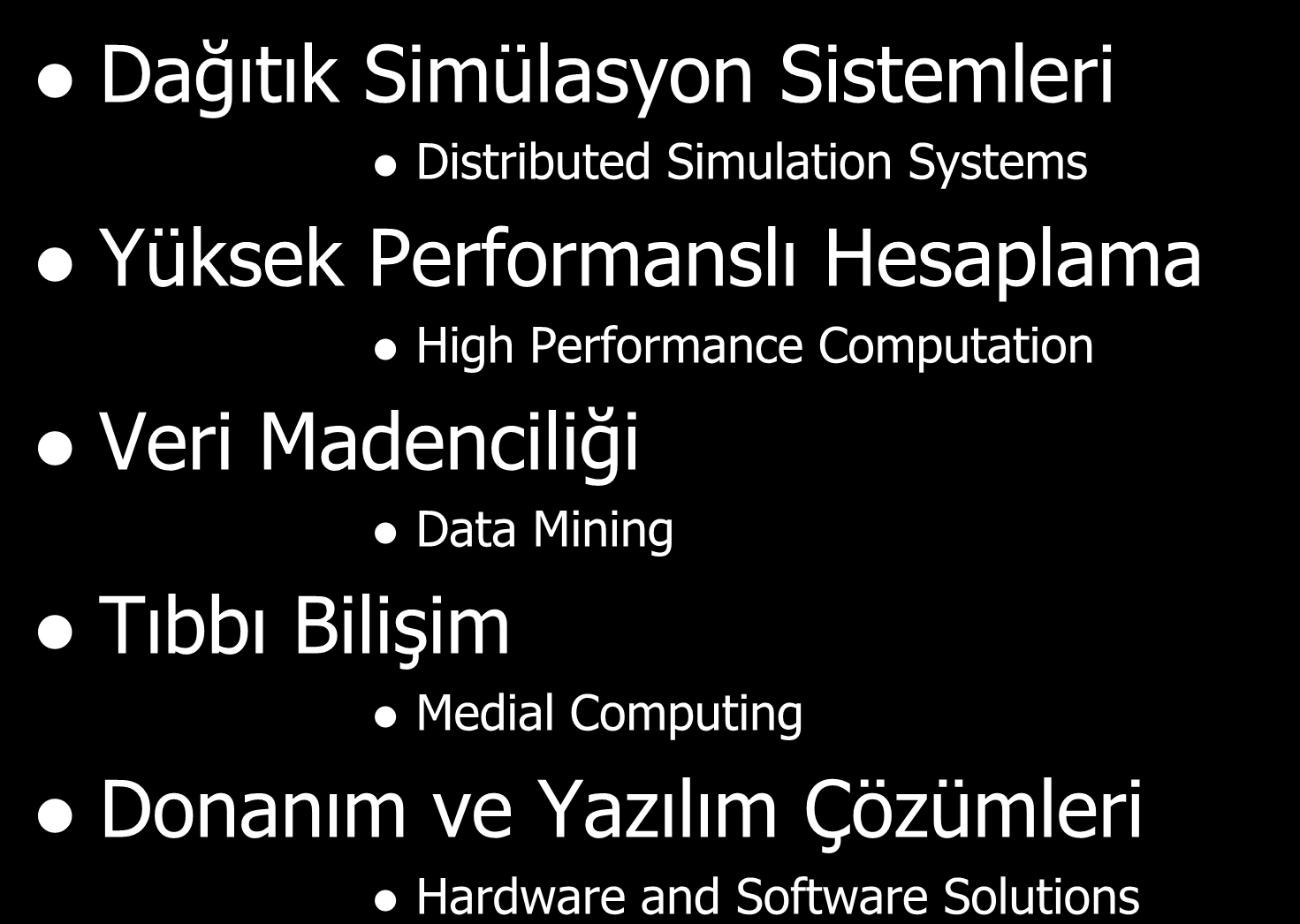 Tıbbı Bilişim High Performance Computation Data Mining Medial Computing