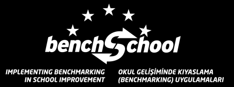 "Implementing Benchmarking in School Improvement ""Bu proje T.C."