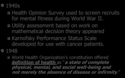 History of Patient-based Assessment Cont d 1940s Health Opinion Survey used to screen recruits for mental fitness during World War II.