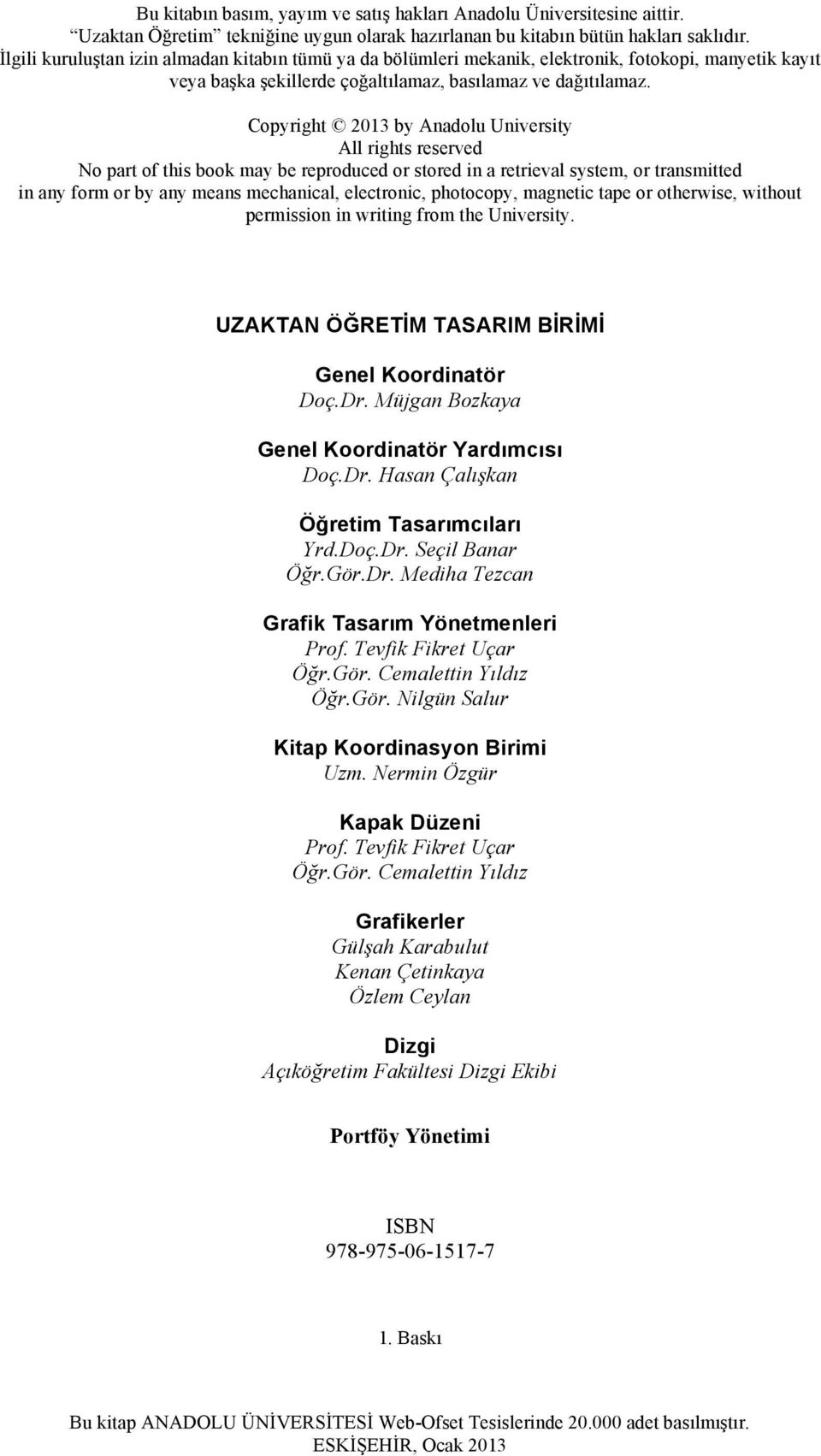 Copyright 2013 by Anadolu University All rights reserved No part of this book may be reproduced or stored in a retrieval system, or transmitted in any form or by any means mechanical, electronic,