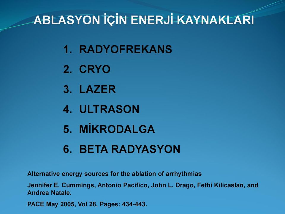 BETA RADYASYON Alternative energy sources for the ablation of arrhythmias