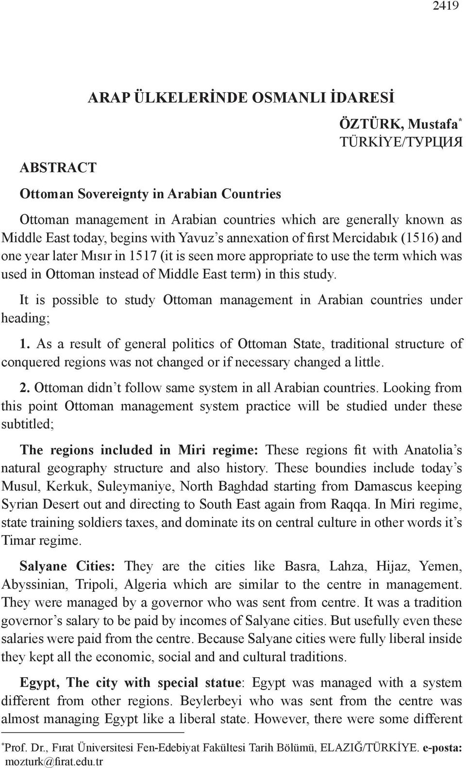 term) in this study. It is possible to study Ottoman management in Arabian countries under heading; 1.