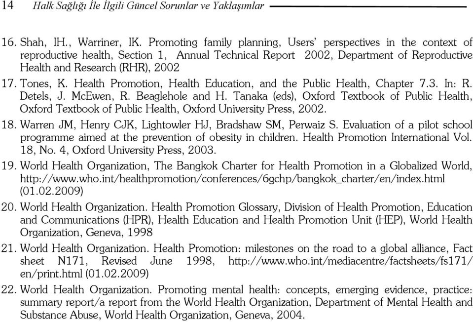 Health Promotion, Health Education, and the Public Health, Chapter 7.3. In: R. Detels, J. McEwen, R. Beaglehole and H.