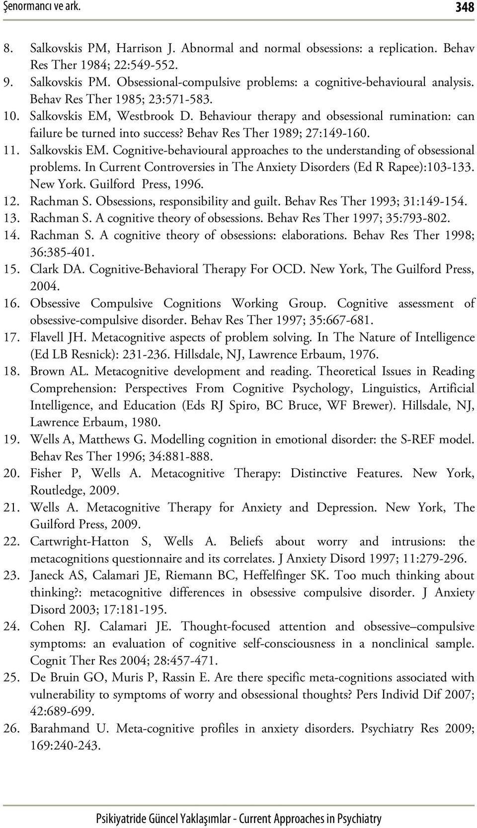 In Current Controversies in The Anxiety Disorders (Ed R Rapee):103-133. New York. Guilford Press, 1996. 12. Rachman S. Obsessions, responsibility and guilt. Behav Res Ther 1993; 31:149-154. 13.