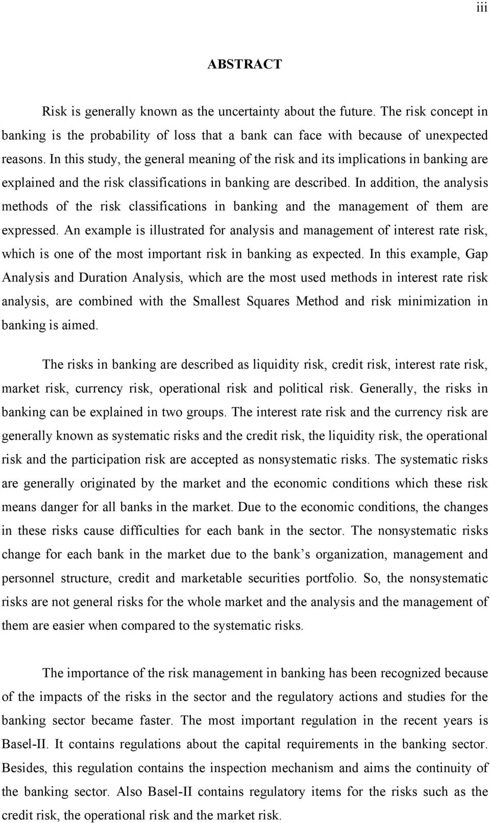 In addition, the analysis methods of the risk classifications in banking and the management of them are expressed.