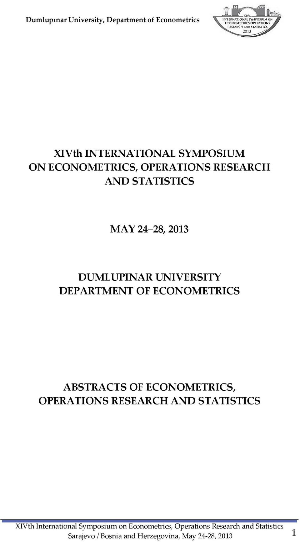 DEPARTMENT OF ECONOMETRICS ABSTRACTS OF ECONOMETRICS, OPERATIONS