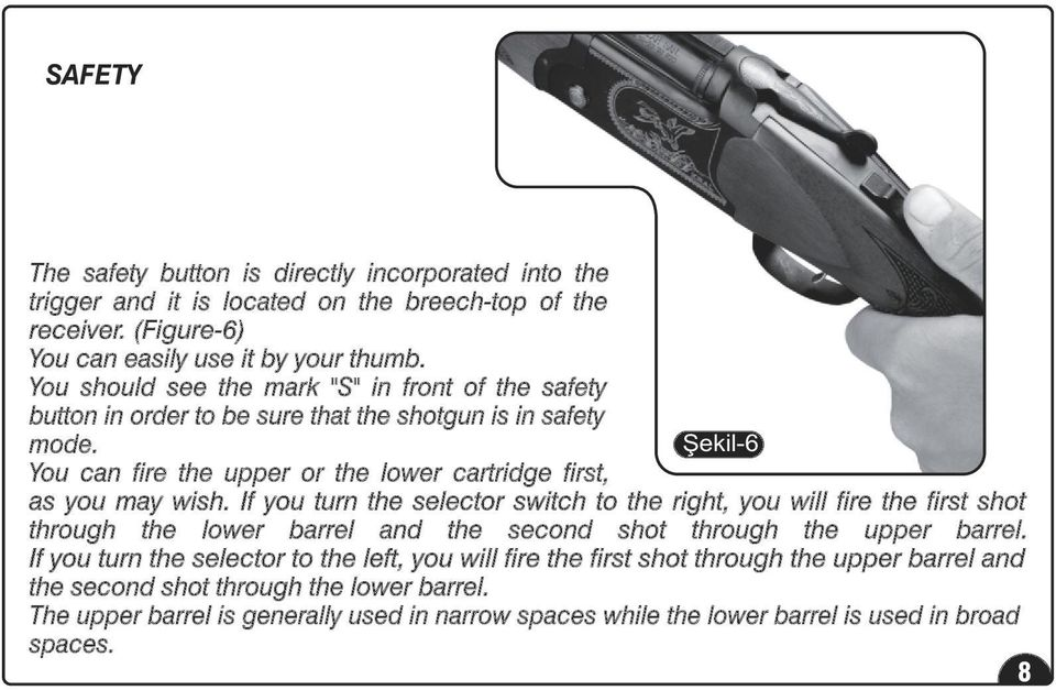You can fire the upper or the lower cartridge first, as you may wish.