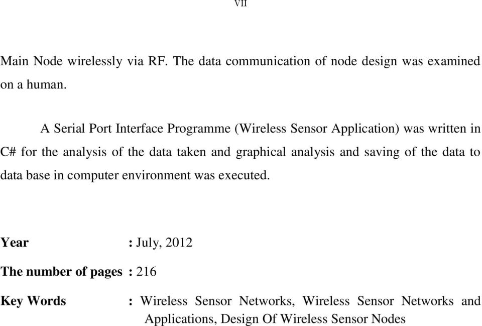 and graphical analysis and saving of the data to data base in computer environment was executed.