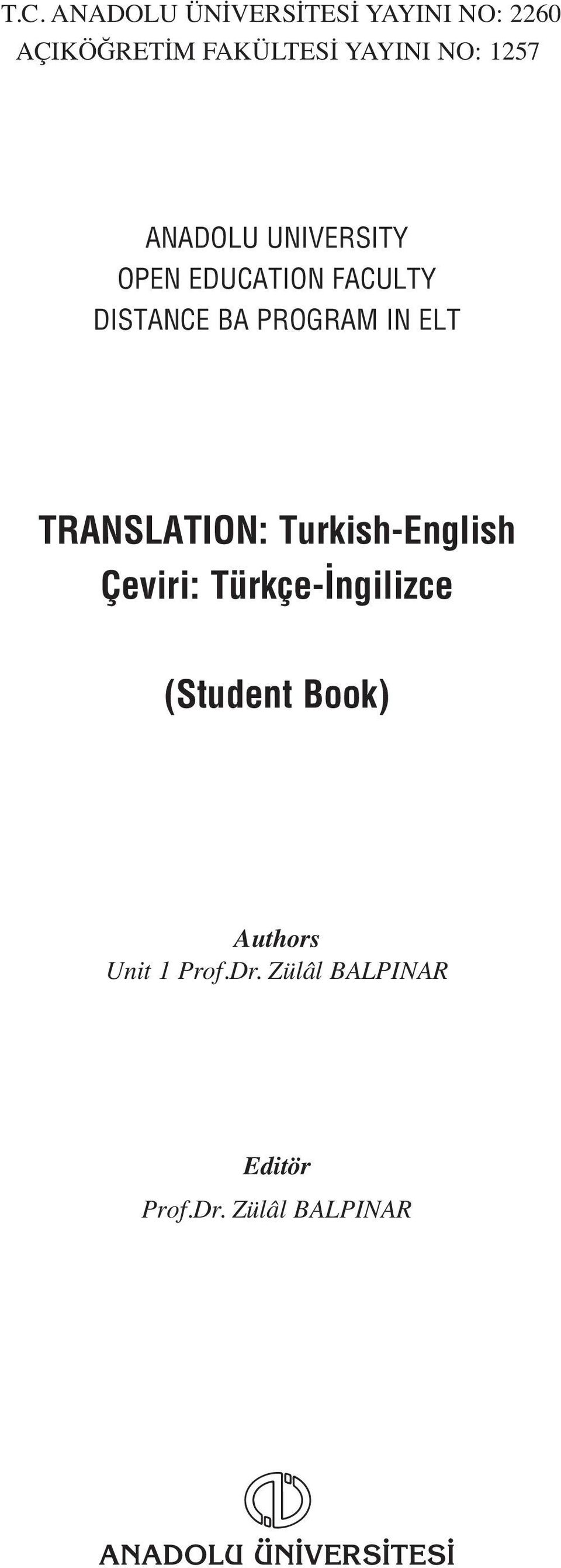 TRANSLATION: Turkish-English Çeviri: Türkçe- ngilizce (Student Book) Authors