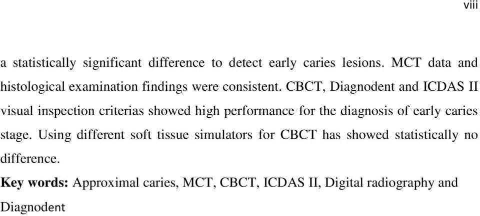 CBCT, Diagnodent and ICDAS II visual inspection criterias showed high performance for the diagnosis of early