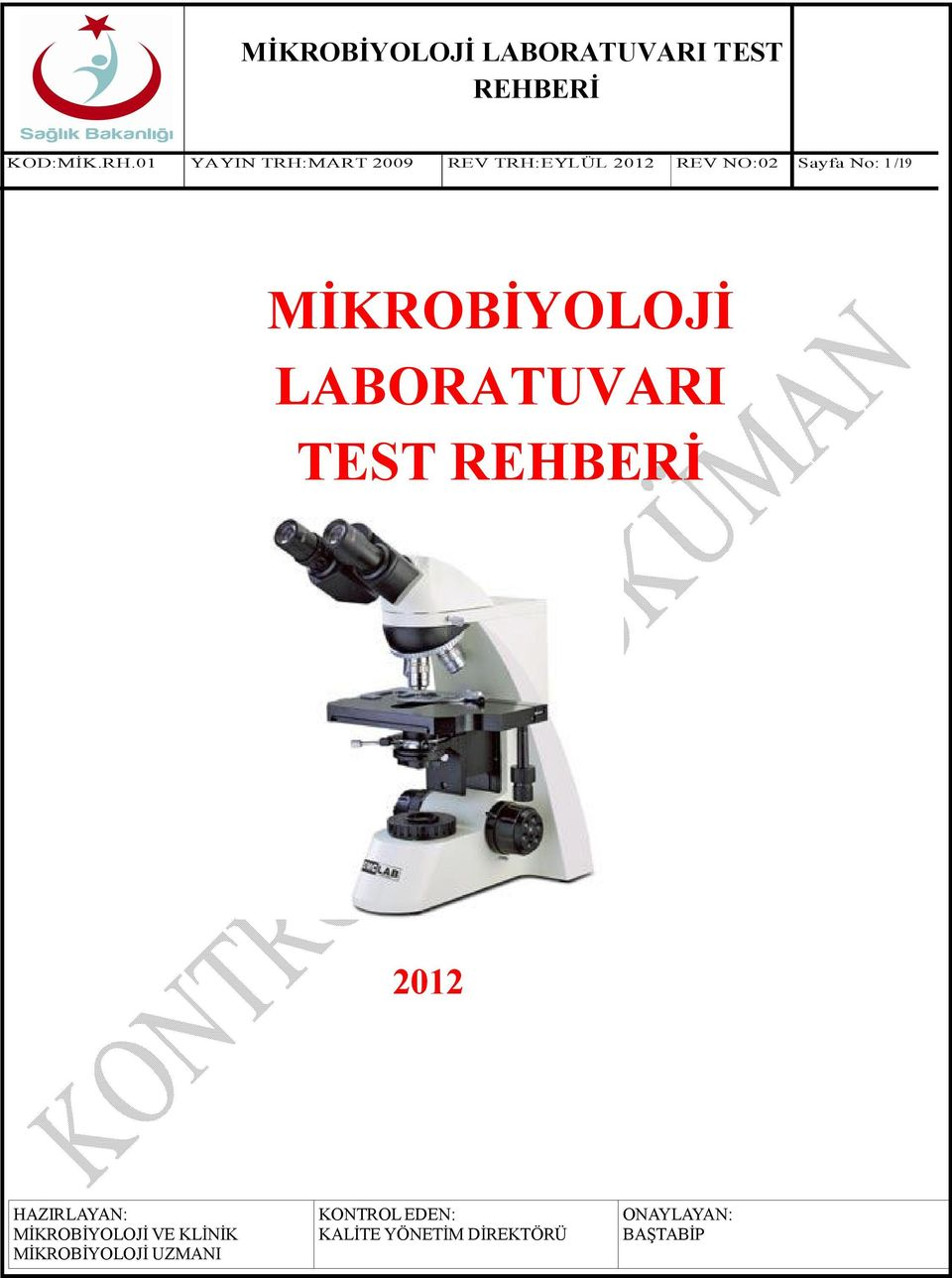 No: 1 /19 MİKROBİYOLOJİ LABORATUVARI TEST 2012