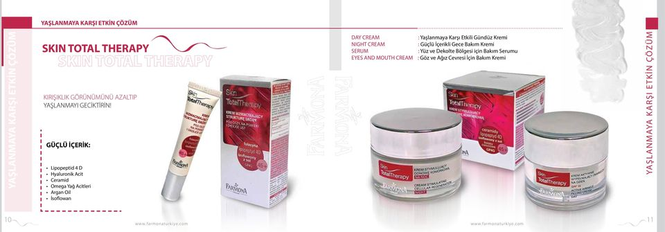 GÜÇLÜ İÇERİK: Lipopeptid 4 D Hyaluronik Acit Ceramid Omega Yağ Acitleri Argan Oil İsoflowan DAY CREAM NIGHT CREAM