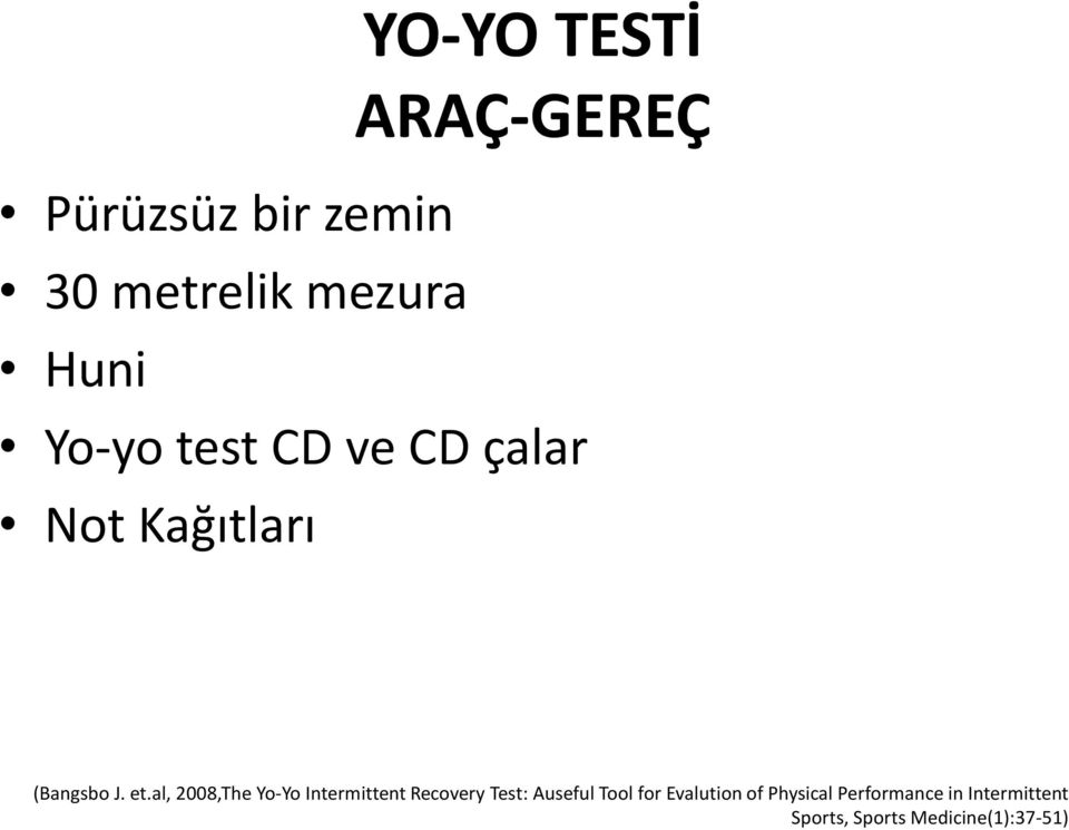 al, 2008,The Yo-Yo Intermittent Recovery Test: Auseful Tool for
