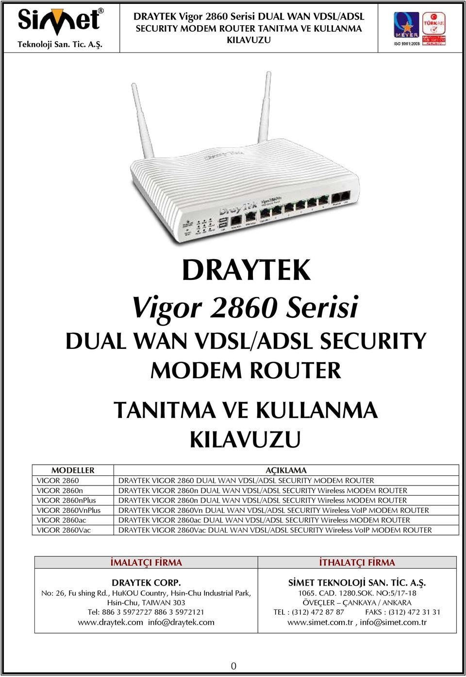 VIGOR 2860Vn DUAL WAN VDSL/ADSL SECURITY Wireless VoIP MODEM ROUTER DRAYTEK VIGOR 2860ac DUAL WAN VDSL/ADSL SECURITY Wireless MODEM ROUTER DRAYTEK VIGOR 2860Vac DUAL WAN VDSL/ADSL SECURITY Wireless