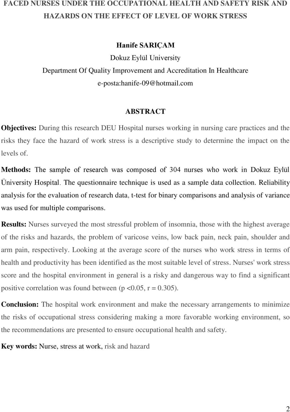 com ABSTRACT Objectives: During this research DEU Hospital nurses working in nursing care practices and the risks they face the hazard of work stress is a descriptive study to determine the impact on