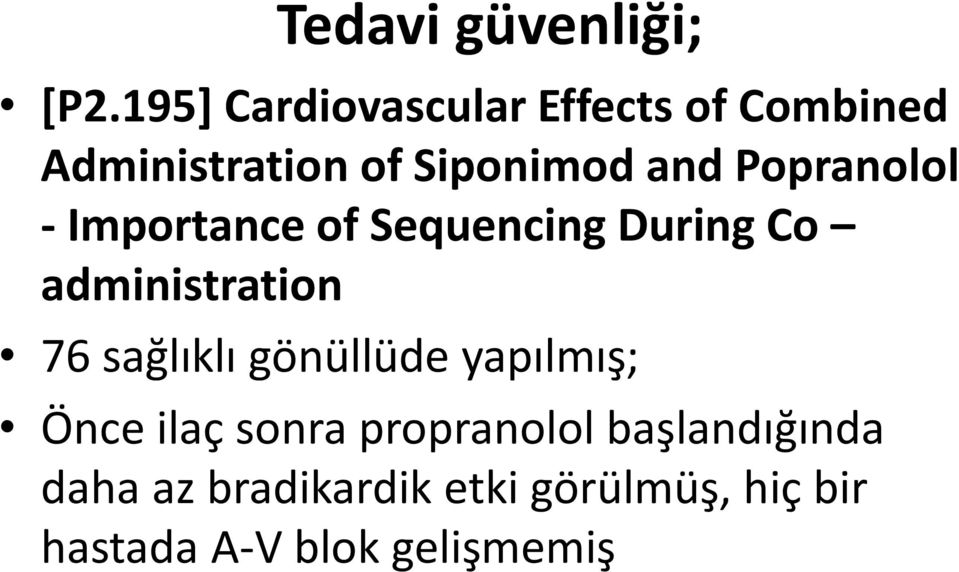 Popranolol - Importance of Sequencing During Co administration 76 sağlıklı