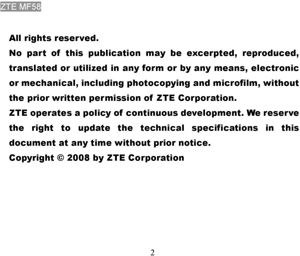 electronic or mechanical, including photocopying and microfilm, without the prior written permission of ZTE