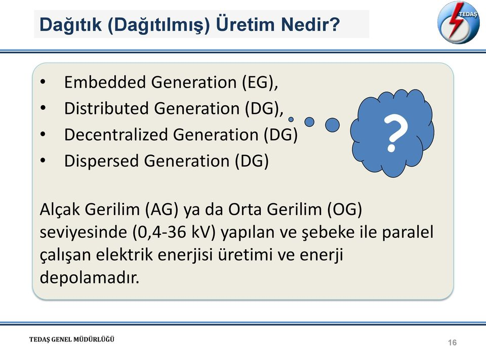 Generation (DG) Dispersed Generation (DG)?