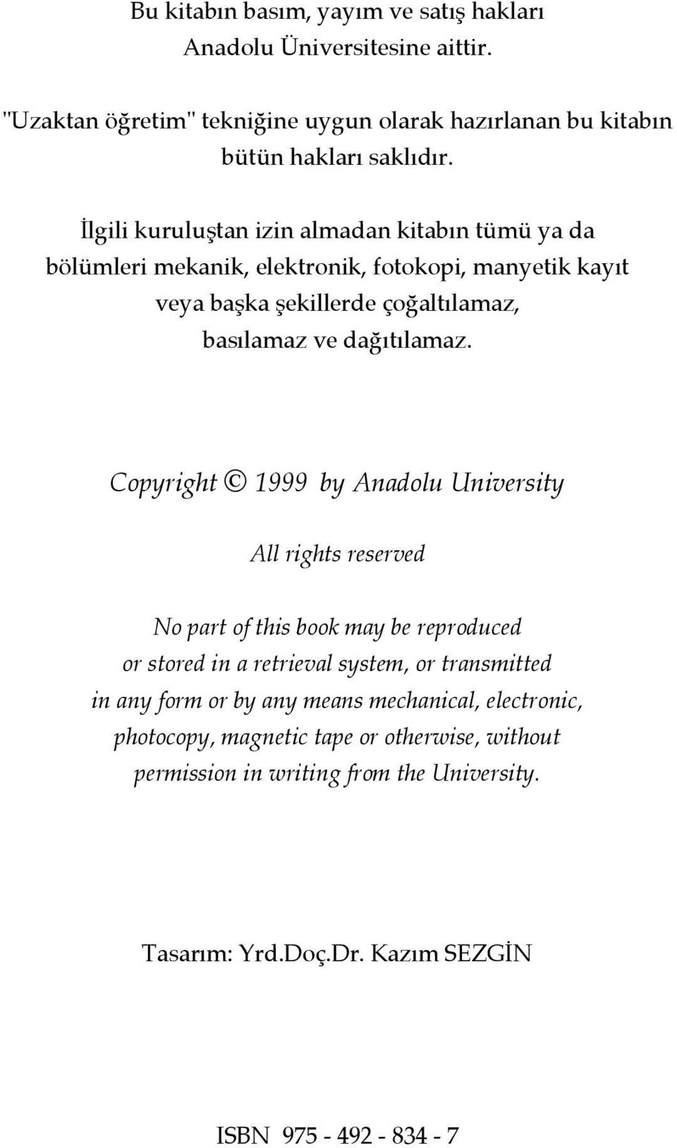 Copyright 1999 by Anadolu University All rights reserved No part of this book may be reproduced or stored in a retrieval system, or transmitted in any form or by any