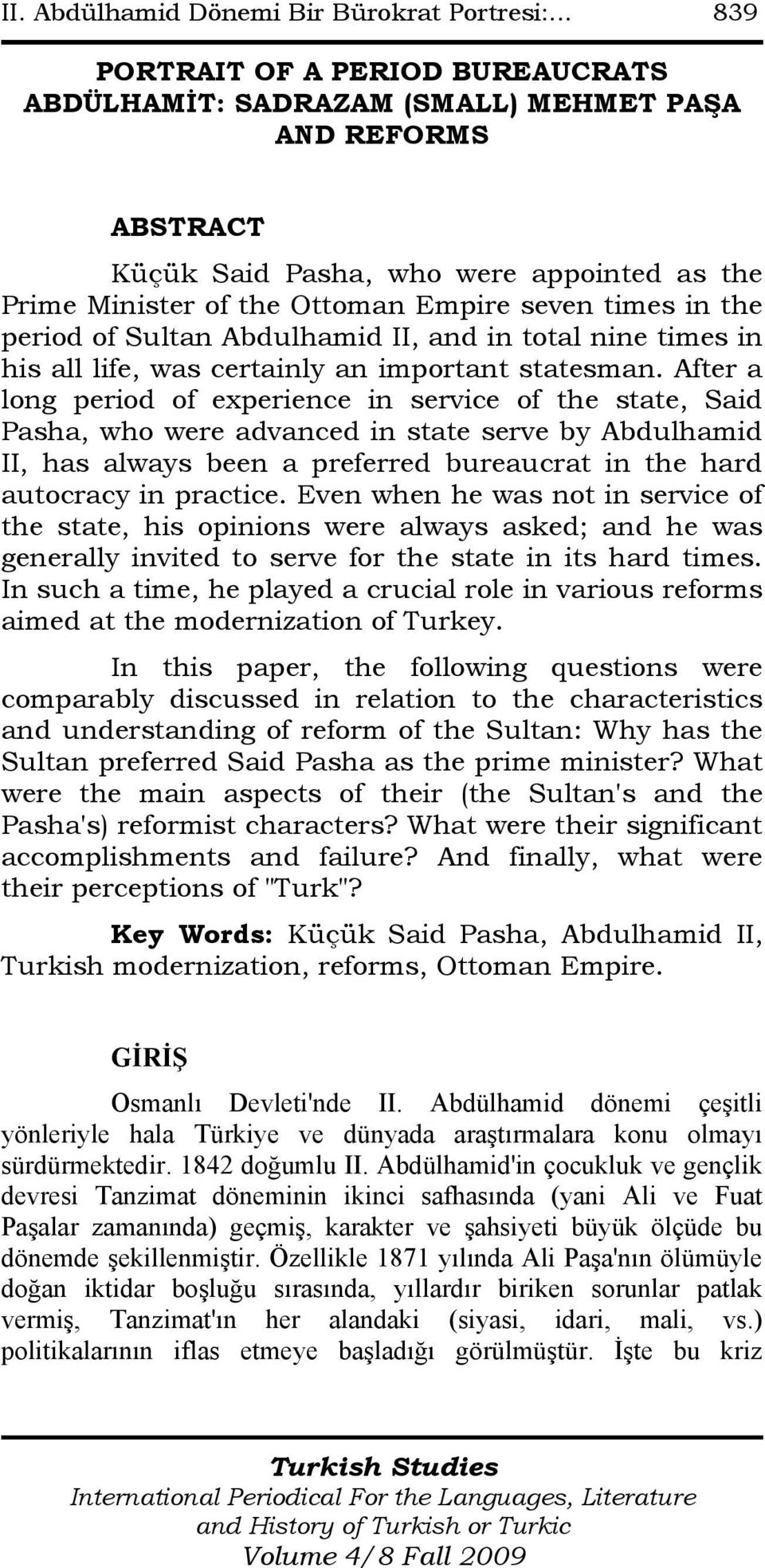 the period of Sultan Abdulhamid II, and in total nine times in his all life, was certainly an important statesman.
