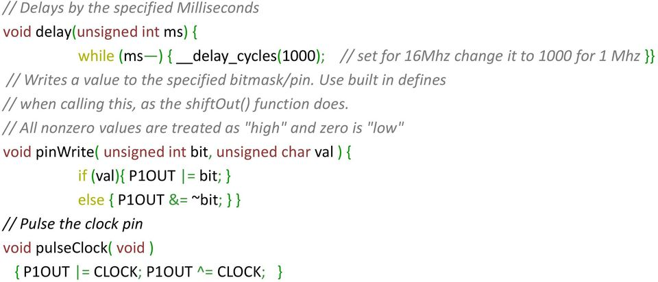 Use built in defines // when calling this, as the shiftout() function does.