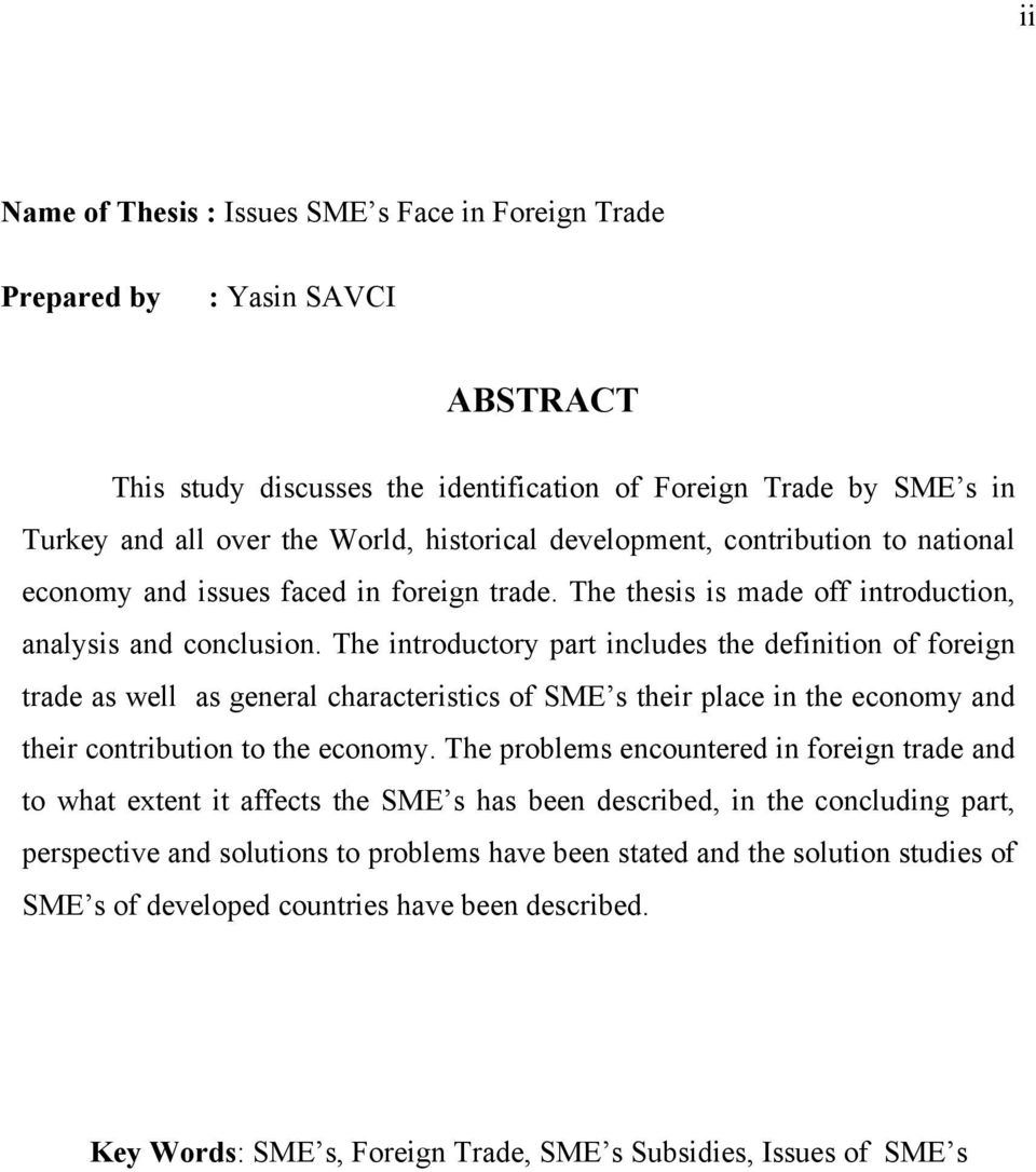 The introductory part includes the definition of foreign trade as well as general characteristics of SME s their place in the economy and their contribution to the economy.