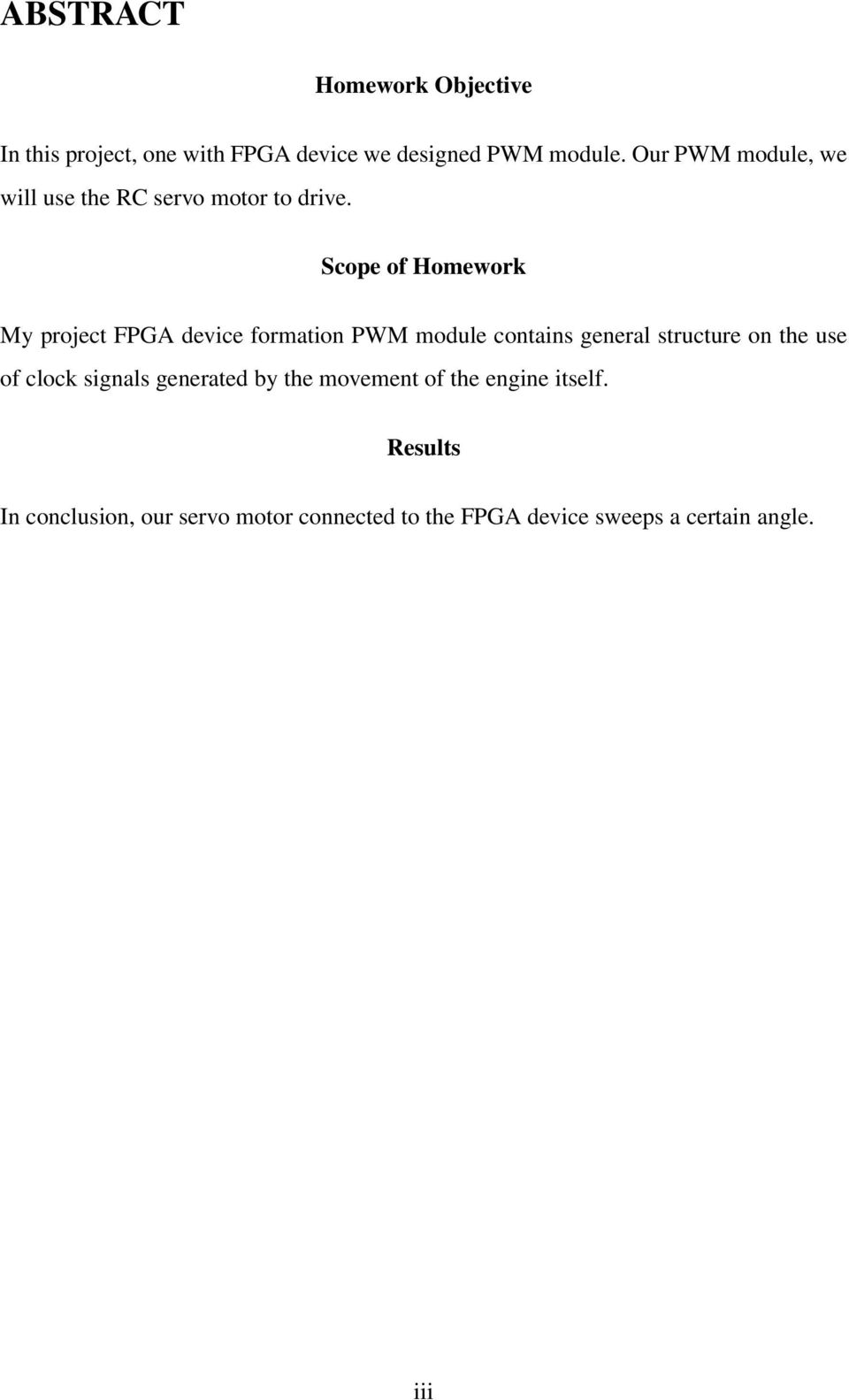 Scope of Homework My project FPGA device formation PWM module contains general structure on the use