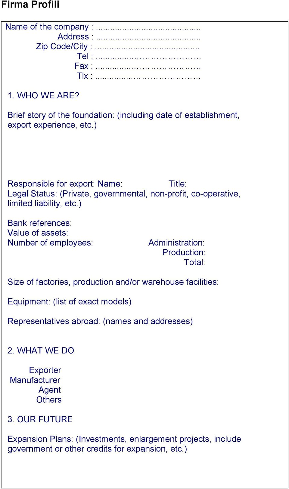 ) Responsible for export: Name: Title: Legal Status: (Private, governmental, non-profit, co-operative, limited liability, etc.
