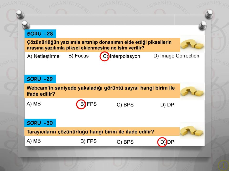 A) Netleştirme B) Focus C) Interpolasyon D) Image Correction SORU -29 Webcam in saniyede