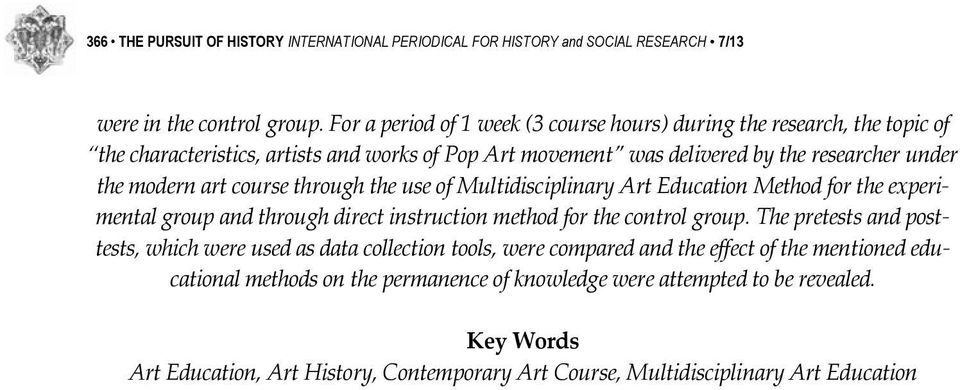 course through the use of Multidisciplinary Art Education Method for the experimental group and through direct instruction method for the control group.