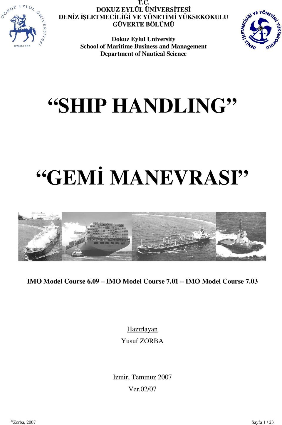 Science SHIP HANDLING GEMİ MANEVRASI IMO Model Course 6.09 IMO Model Course 7.