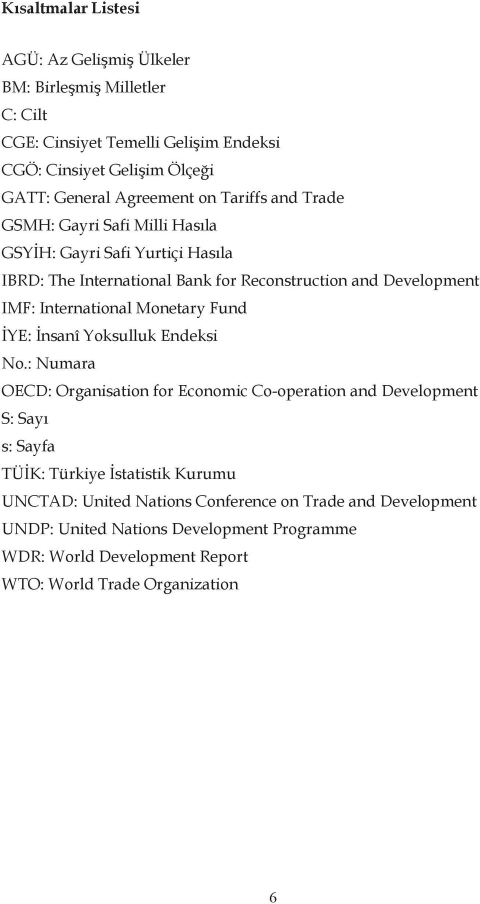 International Monetary Fund İYE: İnsanî Yoksulluk Endeksi No.