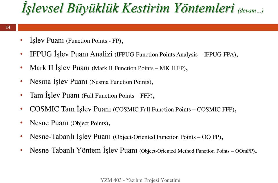 Puanı (Full Function Points FFP), COSMIC Tam İşlev Puanı (COSMIC Full Function Points COSMIC FFP), Nesne Puanı (Object Points),